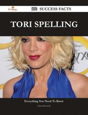 Tori Spelling 172 Success Facts - Everything you need to know about Tori Spelling ebook by John Mcdowell