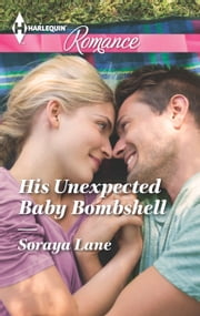His Unexpected Baby Bombshell ebook by Soraya Lane