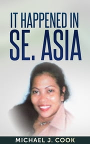 It happened in SE. Asia ebook by Michael J. Cook
