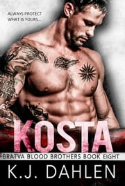 Kosta - Bratva Blood Brothers, #8 ebook by Kj Dahlen