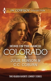 Home on the Ranch: Colorado - Big City Cowboy\Colorado Cowboy ebook by Julie Benson,C.C. Coburn