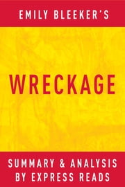 Wreckage by Emily Bleeker | Summary & Analysis ebook by EXPRESS READS