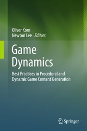 Game Dynamics - Best Practices in Procedural and Dynamic Game Content Generation ebook by