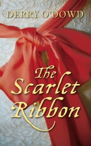 Scarlet Ribbon ebook by Derry O'Dowd