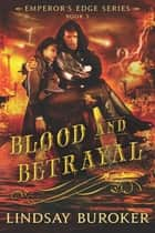 Blood and Betrayal - The Emperor's Edge, Book 5 ebook by