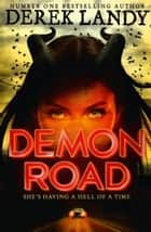 Demon Road (The Demon Road Trilogy, Book 1) ebook by Derek Landy
