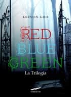 Red Blue Green La Trilogia ebook by Kerstin Gier