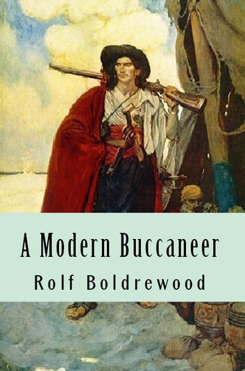 A Modern Buccaneer ebook by Rolf Bolderwood