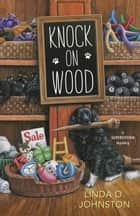 Knock on Wood ebook by Linda O. Johnston