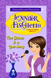 Two Ghosts & a Love Song ebook by Jennifer Fischetto