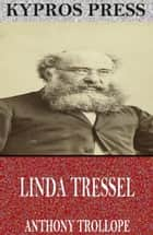 Linda Tressel ebook by Anthony Trollope