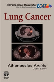 Lung Cancer ebook by Athanassios Argiris, MD, FACP