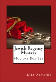 Jewish Regency Mystery Holiday Box Set ebook by Libi Astaire