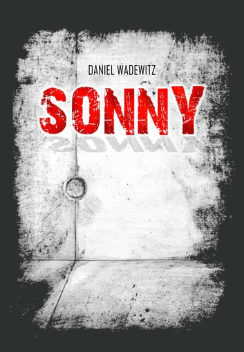 Sonny ebook by Daniel Wadewitz