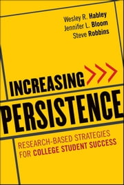 Increasing Persistence - Research-based Strategies for College Student Success ebook by Wesley R. Habley,Jennifer L. Bloom,Steve Robbins