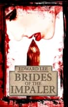 Brides of the Impaler ebook by Edward Lee