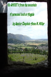 """Go Shout it from the Mountain, A Personal Look at Angels"" ebook by Senior Chaplain Anna M. Miller"