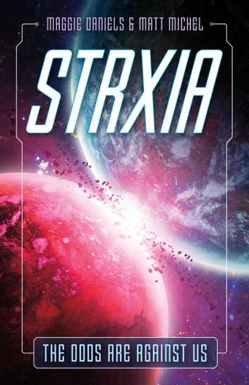 Strxia - The Odds Are Against Us ebook by Maggie Daniels,Matt Michel