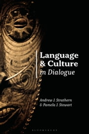 Language and Culture in Dialogue eBook by Andrew Strathern, Professor Pamela J. Stewart