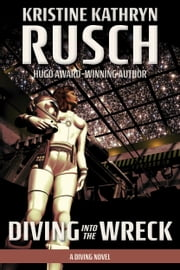 Diving into the Wreck - A Diving Novel ebook by Kristine Kathryn Rusch