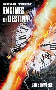 Star Trek: The Next Generation: Engines of Destiny ebook by Gene DeWeese