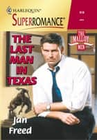 The Last Man in Texas ebook by Jan Freed
