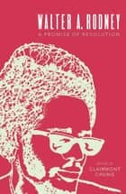 Walter Rodney - A Promise of Revolution ebook by Clairmont Chung