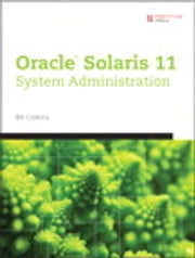 Oracle® Solaris 11 System Administration ebook by Bill Calkins