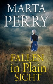Fallen in Plain Sight eBook by Marta Perry
