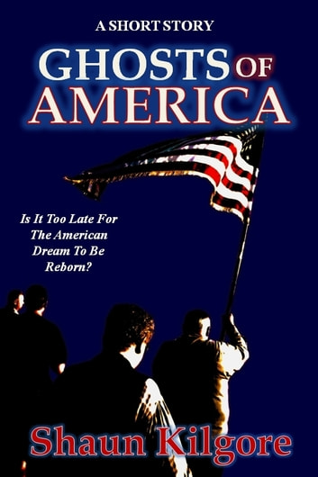 Ghosts Of America ebook by Shaun Kilgore