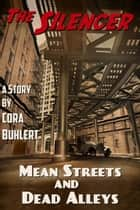 Mean Streets and Dead Alleys ebook by Cora Buhlert