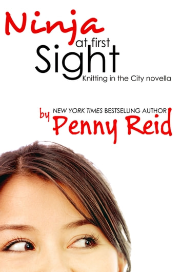 Ninja At First Sight ebook by Penny Reid