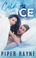 Cold as Ice ebook by Piper Rayne