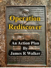 Operation Rediscover action plan ebook by James Walker