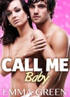 Call me Baby - volume 6 ebook by Emma Green