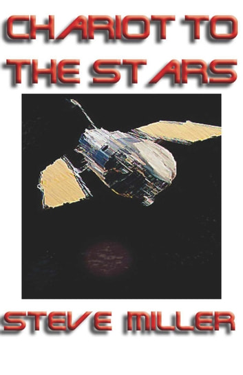 Chariot to the Stars ebook by Steve Miller