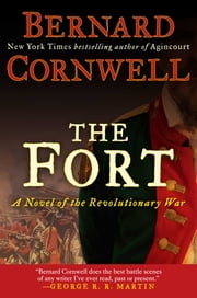 The Fort - A Novel of the Revolutionary War ebook by Bernard Cornwell