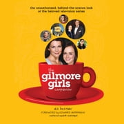 The Gilmore Girls Companion audiobook by A. S. Berman