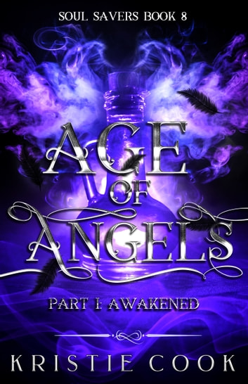 Age of Angels Part I: Awakened ebook by Kristie Cook