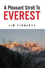 A Pleasant Stroll To Everest ebook by Jim Finnerty