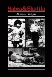 Sabra and Shatila ebook by Abraham Weizfeld