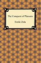 The Conquest of Plassans ebook by Emile Zola