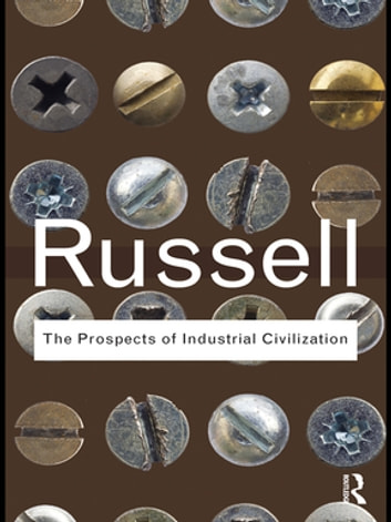The prospects of industrial civilization ebook by bertrand russell the prospects of industrial civilization ebook by bertrand russell fandeluxe Gallery