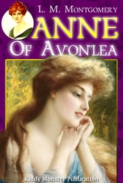 Anne of Avonlea By L. M. Montgomery - With Summary and Free Audio Book Link ebook by L. M. Montgomery