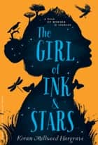 The Girl of Ink & Stars ebook by Kiran Millwood Hargrave
