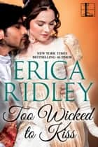 Too Wicked to Kiss eBook par Erica Ridley