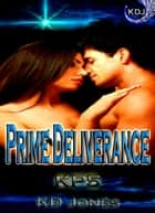 Prime Deliverance ebook by KD Jones