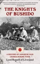 The Knights of Bushido ebook by Russell of Liverpool