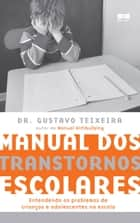 Manual dos transtornos escolares ebook by Gustavo Teixeira