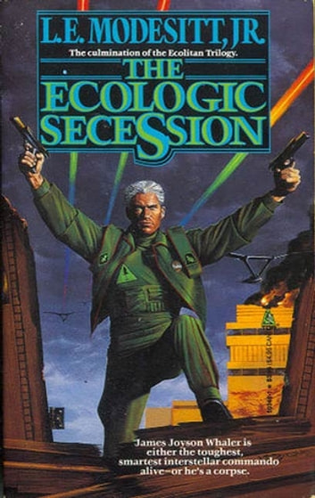 The Ecologic Secession ebook by L. E. Modesitt Jr.
